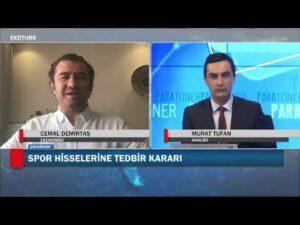 Spor hisselerine tedbir kararı| Cemal Demirtaş | Murat Tufan |Paratoner