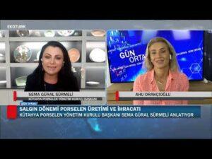 Türkiye'nin porselen üretimi ve ihracatı| Sema Güral Sürmeli |Ahu Orakçıoğlu|Gün Ortası