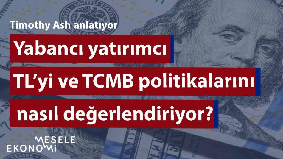 Yabancı yatırımcı TL ve MB'ye nasıl bakıyor?