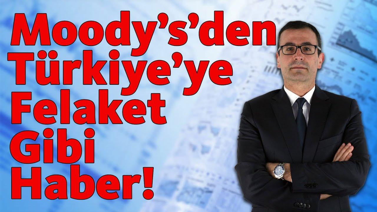 Moody's'den Türkiye'ye Felaket Gibi Haber!!!