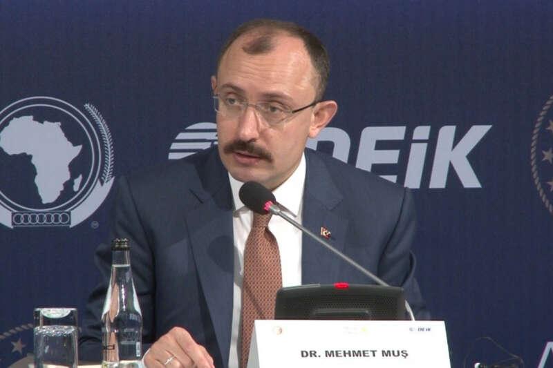 Ticaret Bakanı Muş : 'Afrika'nın her alanda kalkınmasına katkı sağlamaya devam edeceğiz'